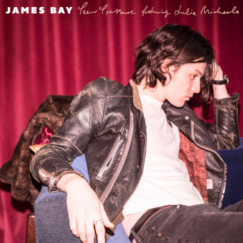 Peer Pressure - James Bay