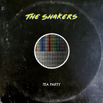 Tea Party - The Shakers