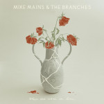 When We Were in Love - Mike Mains & The Branches
