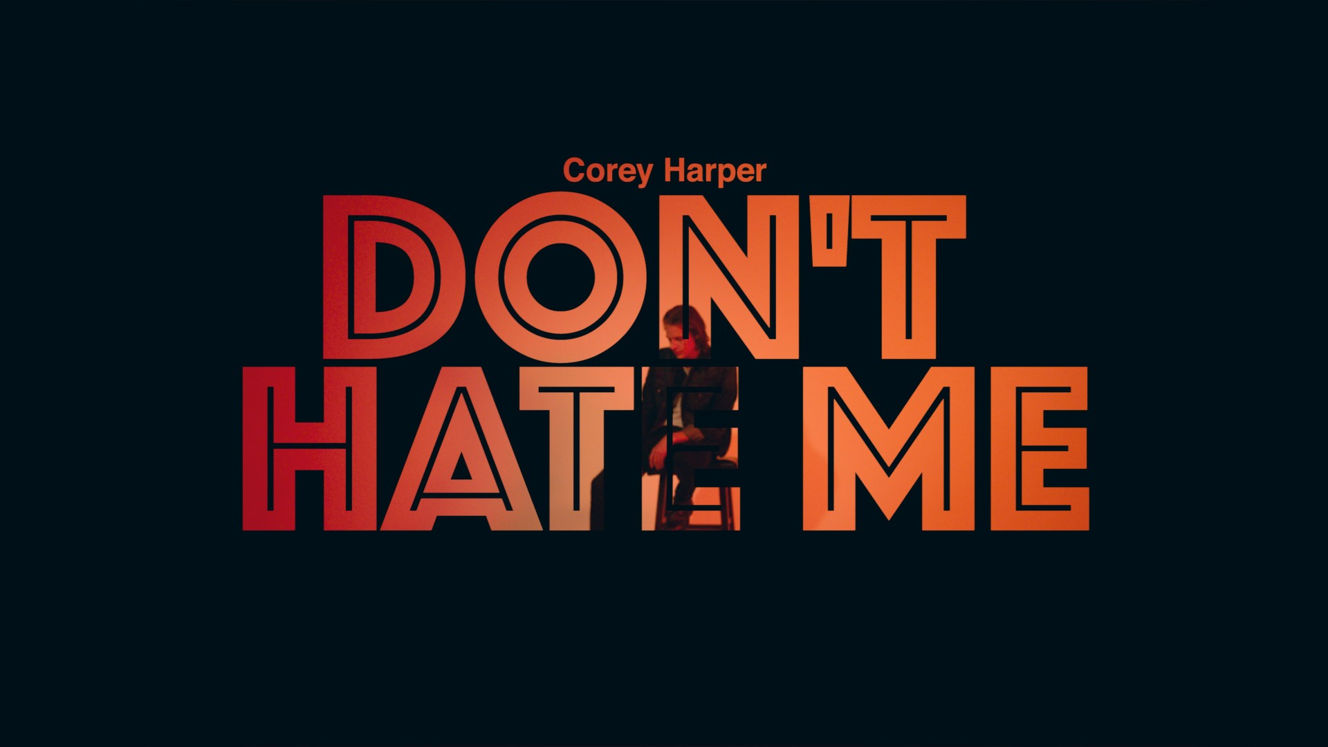 """""""Don't Hate Me"""" by Corey Harper © 2019"""