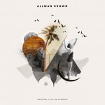 Darling, It'll Be Alright - Allman Brown