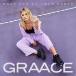 Have Fun At Your Party - GRAACE