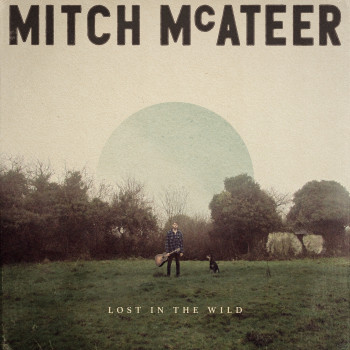 Lost in the Wild EP - Mitch McAteer