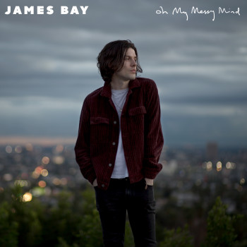 Oh My Messy Mind EP - James Bay