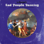 Sad People Dancing - La Bouquet 1