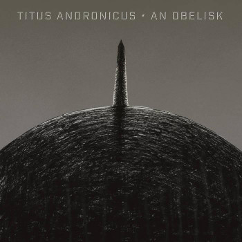 An Obelisk album cover- Titus Andronicus