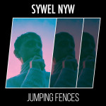 Jumping Fences - Sywel Nyw