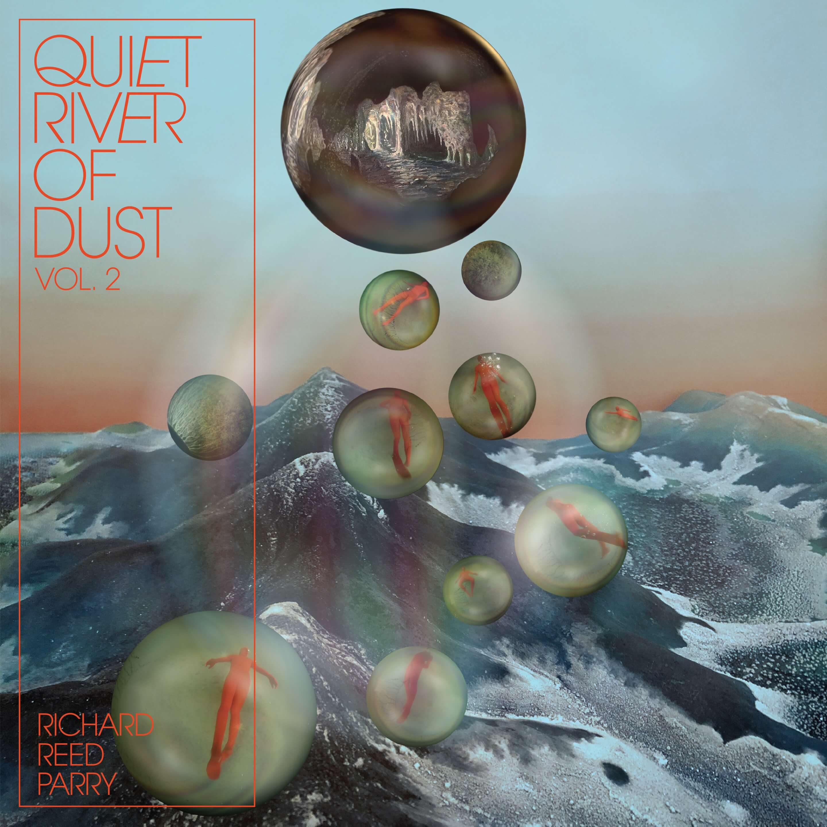 Quiet River of Dust, Vol. 2: That Side of the River - Richard Reed Parry