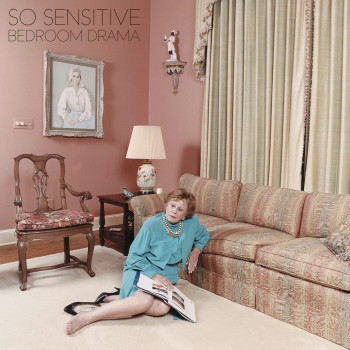 So Sensitive - Bedroom Drama artwork high-res