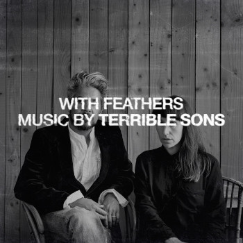 With Feathers EP - Terrible Sons