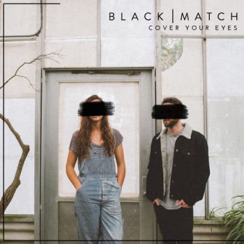 Cover Your Eyes - Black Match