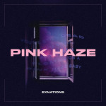Pink Haze- EXNATIONS, 2019