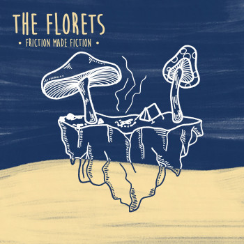 Friction Made Fiction - The Florets
