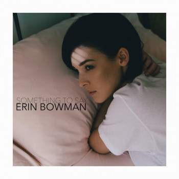 Something to Say - Erin Bowman