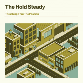Thrashing Thru the Passion - The Hold Steady
