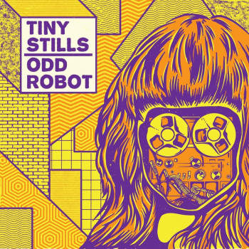 Tiny Stills & Odd Robot EP