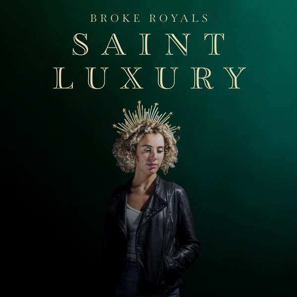 Saint Luxury - Broke Royals