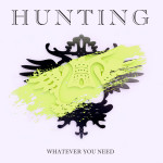 Whatever You Need - Hunting
