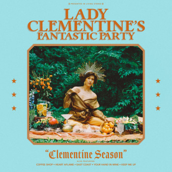 Clementine Season - Lady Clementine's Fantastic Party