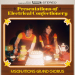 Presentations of Electrical Confectionery - Fascinations Grand Chorus