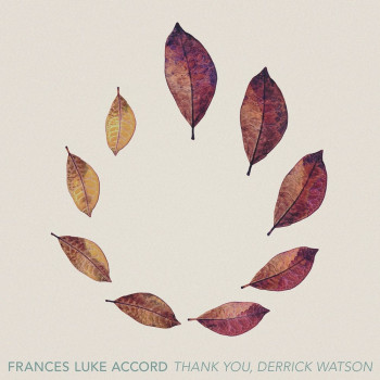 Thank You, Derrick Watson - Frances Luke Accord