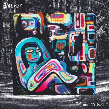 Cool to Who - Walrus