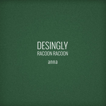 Desingly feat. Racoon Racoon - Anna