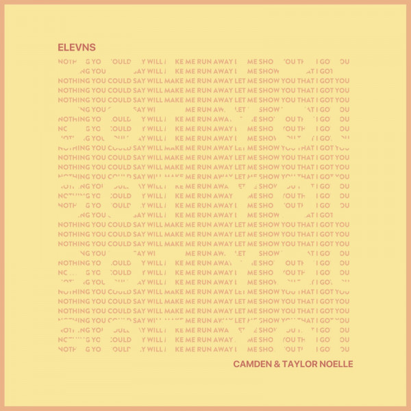 Got You - ELEVNS ft. Camden x Taylor Noelle