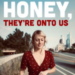 Honey, They're onto Us - Dirty Dollhouse