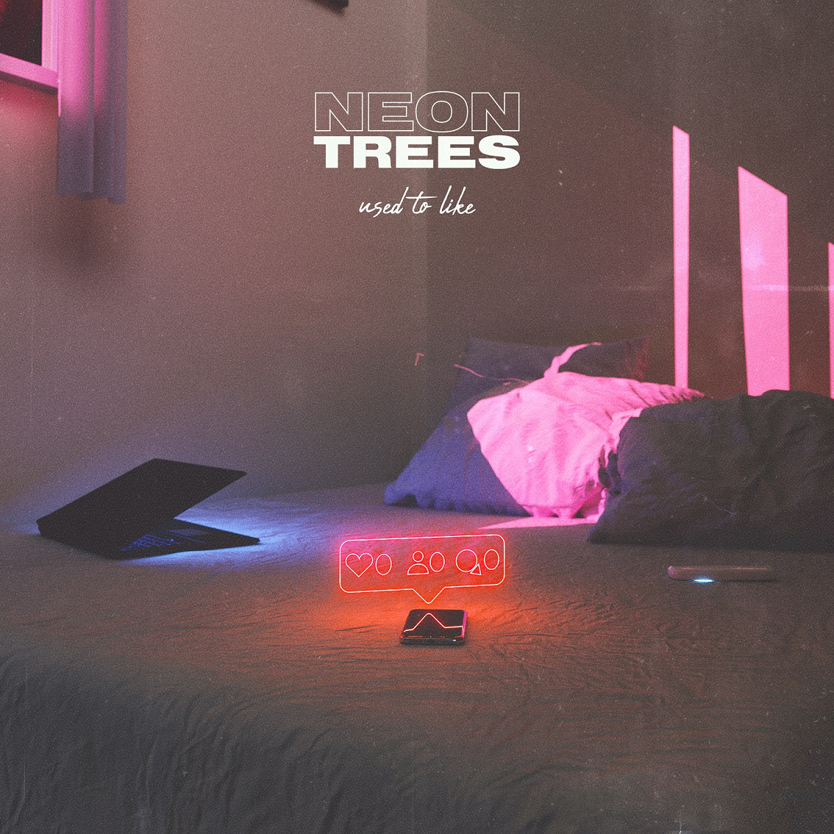 Used to Like - Neon Trees
