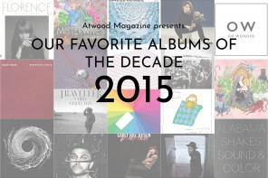 Our Favorite Albums of the Decade: 2015 - Atwood Magazine