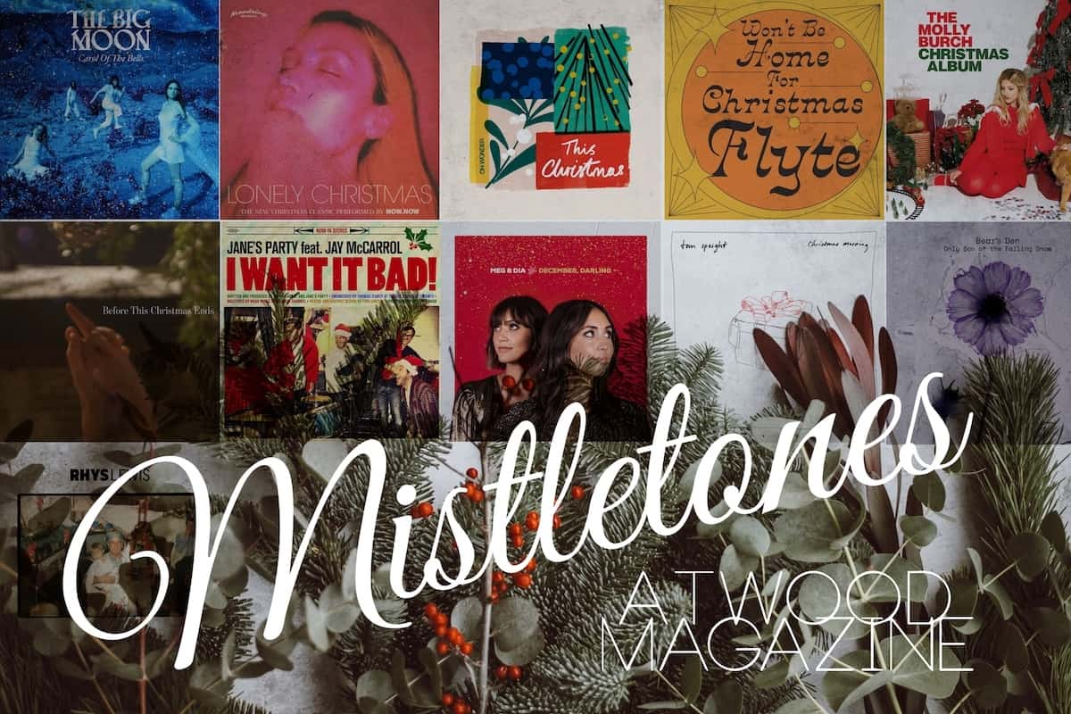 Atwood Magazine's Mistletones Best New Holiday Music 2019