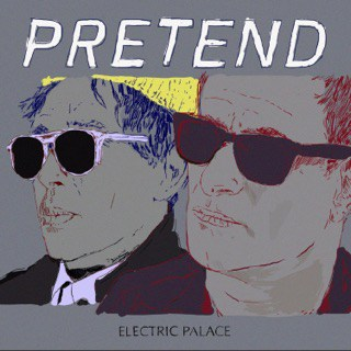 Pretend- Electric Palace