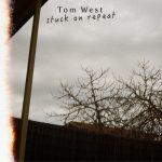 Stuck On Repeat - Tom West