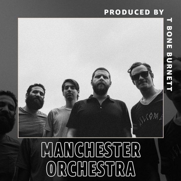 Manchester Orchestra, T Bone Burnett
