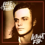 What For - Archie Faulks