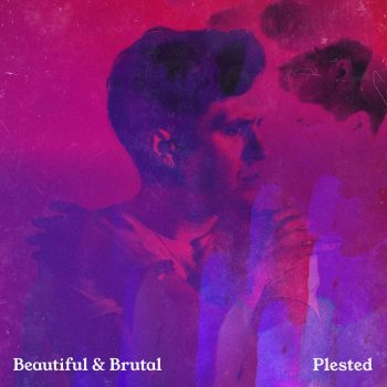 Beautiful & Brutal- Plested
