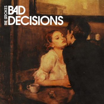 Bad Decisions - The Strokes