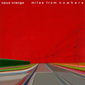 Miles From Nowhere - Opus Orange