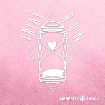 Trial Run - Meredith Shock