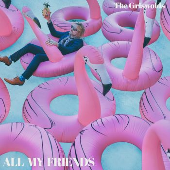 ALL MY FRIENDS EP - The Griswolds