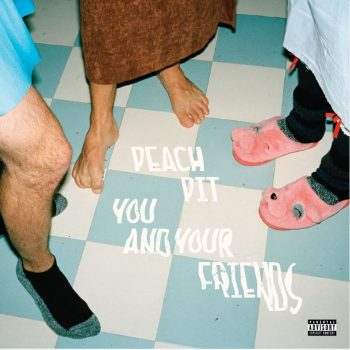 You and Your Friends - Peach Pit