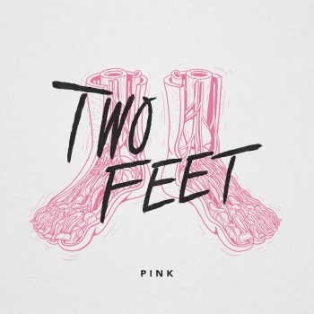 Pink - Two Feet
