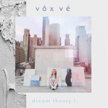 Dream Theory 1 - Vôx Vé