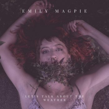 Let's Talk About the Weather - Emily Magpie