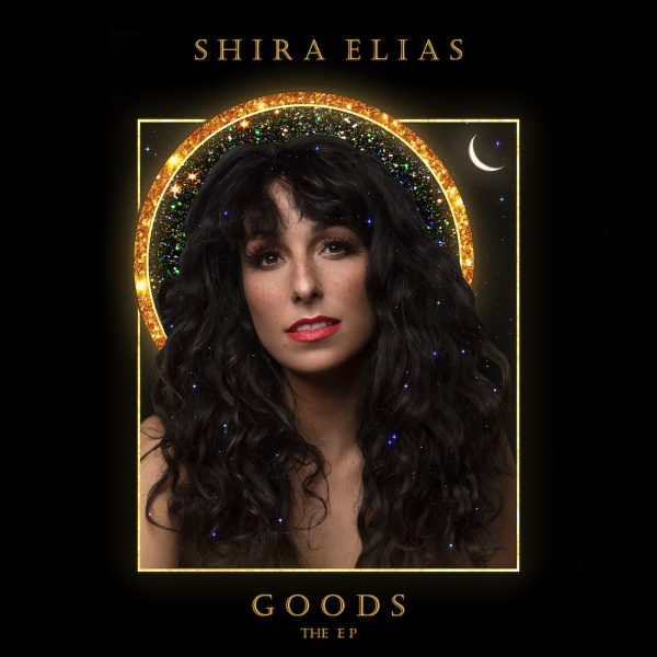 GOODS the EP - Shira Elias