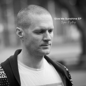 'Give Me Sunshine' EP - Bjorn Rydhog