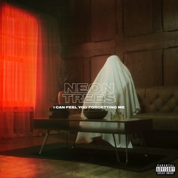 I Can Feel You Forgetting Me - Neon Trees