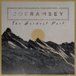 The Hardest Part - Joe Ramsey