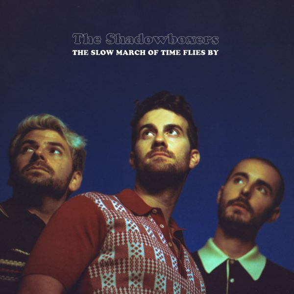 The Slow March of Time Flies By - The Shadowboxers